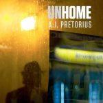 """""""UNHOME"""" A.J. PRETORIUS"""