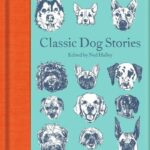 Classic Dog Stories - Macmillan Collector's Library