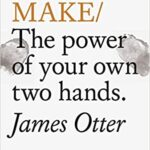 Do Make The Power Of Your Own Two Hands