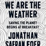 We are the Weather Saving the Planet Begins at Breakfast